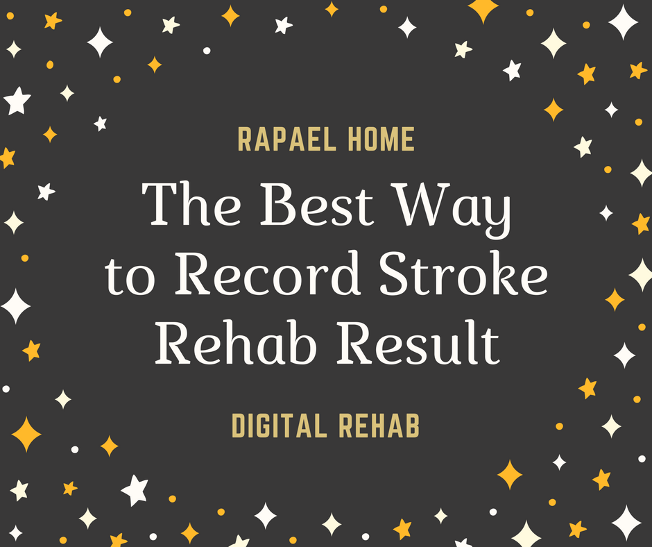 The Best Way to Record Stroke Rehab Result: Digital rehab