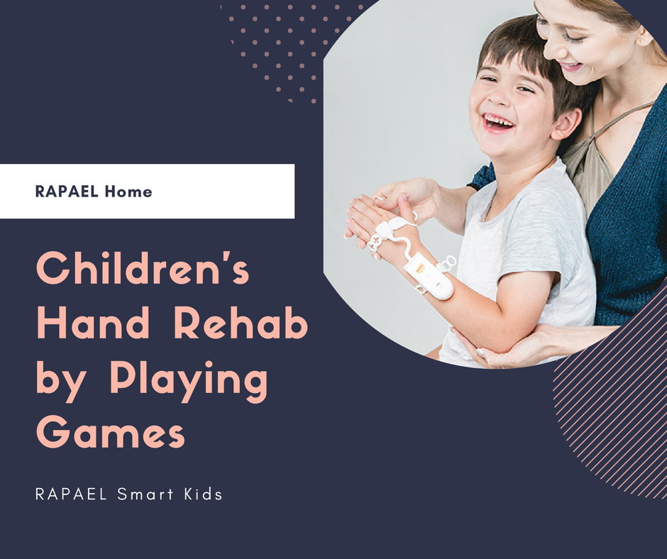 Children's Hand Rehabilitation by Playing Games-RAPAEL Smart Kids
