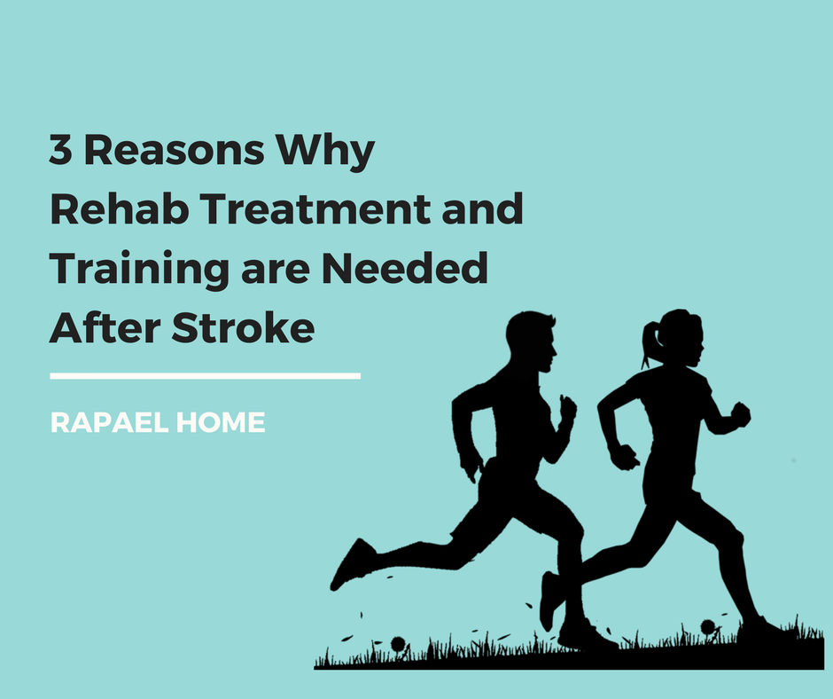 3 Reasons Why Rehabilitation Treatment and Training are Needed After Stroke