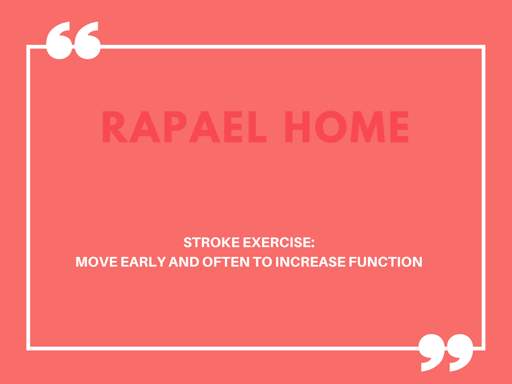 Stroke Therapy and Exercise: Move Early and Often to Increase Function