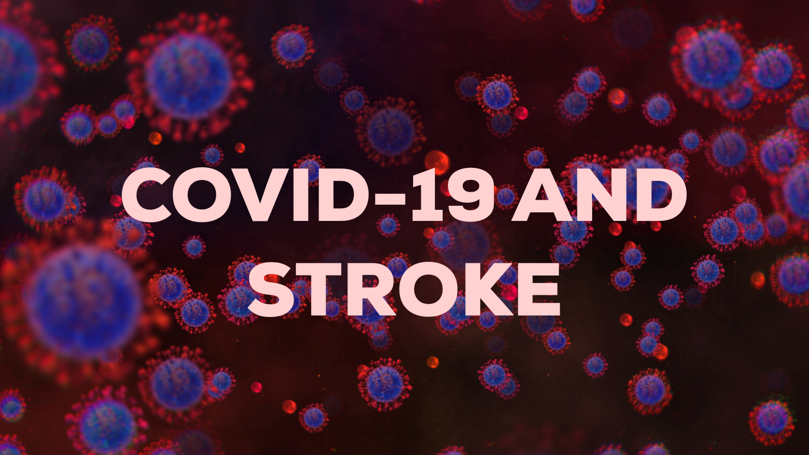 COVID-19 and Stroke in Young Adults: Know the Signs to Save a Life