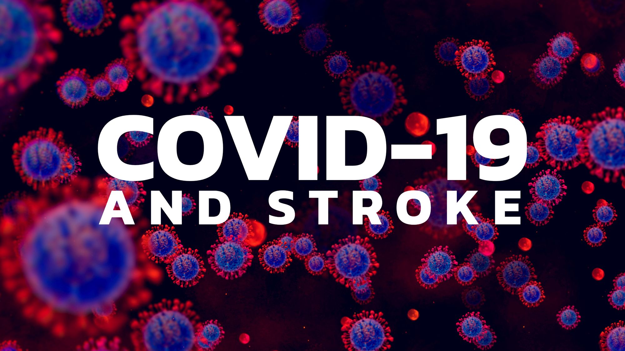 COVID-19 and Stroke in Younger Adults: Know the Signs to Save a Life