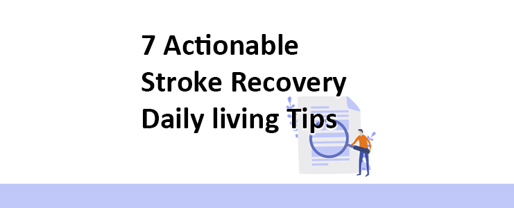 7 Actionable stroke recovery daily living tips